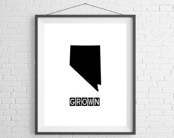 Nevada Grown Print, Nevada Art, Nevada Print, Home Grown, State Art, Nevada Gifts, Nevada Map, State Silhouette, Housewarming Gift, Poster