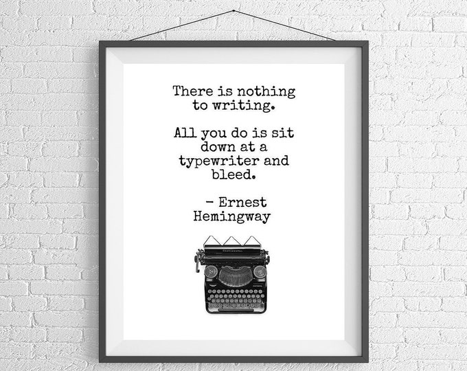 Featured listing image: Ernest Hemingway Quote Print, Sayings, Quote Art, Literary Gifts, Literary Art, Gifts for Writers, Write Gift, Book Lover Gift, Quote Poster