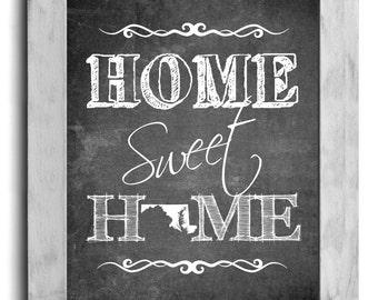 Maryland Art, Home Sweet Home Print, State Print, State Art, Map Art, Map Print, Chalkboard Print, Wall Decor, New Home, Housewarming Gift