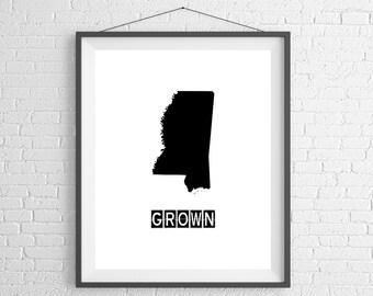 Mississippi Grown Print, Mississippi Art, Mississippi Print, Home Grown, State Art, Mississippi Gifts, Mississippi Map, Housewarming Gift