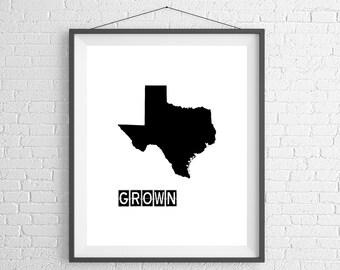 Texas Grown Print, Texas Art, Texas Print, Home Grown, State Art, Texas Gifts, Texas Map, State Silhouette, Housewarming Gift, Texas Map