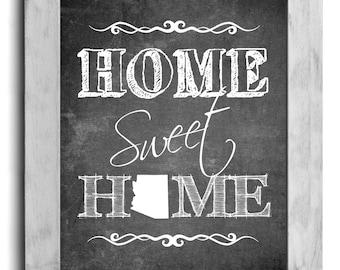 Arizona Art, Home Sweet Home Print, Custom State Print, State Art, Map Art, Map Print, Chalkboard Print, Wall Decor, Housewarming Gift