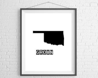 Oklahoma Grown Print, Oklahoma Art, Oklahoma Print, Home Grown, State Art, Oklahoma Gifts, Oklahoma Map, OK Silhouette, Housewarming Gift