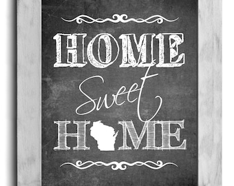 Wisconsin Art, Home Sweet Home Print, Custom State Print, State Art, Map Art, Map Print, Chalkboard Print, Wall Decor, Housewarming Gift