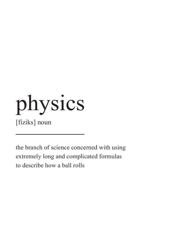 Physics Definition Print, Wall Art Print, Quote Print, Prints, Wall Art,  Minimalist Print, Physics Gift, Scandinavian Print, Physics Poster
