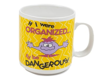 80s If I Were Organized Funny Saying 10oz Coffee Mug