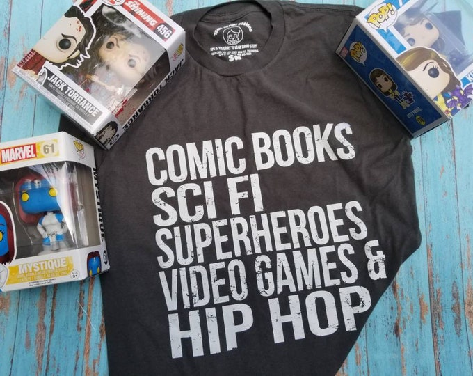 Comic Books and Superheroes and Sci Fi and Video Games and Hip Hop Tshirt