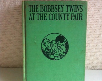 The Bobbsey Twins At The County Fair by Laura Lee Hope Copyright 1922 Good Condition Hardback Book 216 + pages