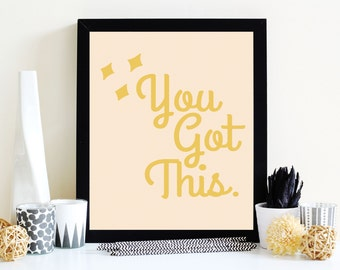 You Got This, Print, Motivational Quotes, Inspirational Quotes, Life Quotes, Wall Art, Typography, Posters, Instant Download