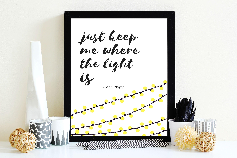 Just keep me where the light is digital print john mayer etsy zoom stopboris Images