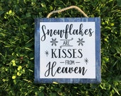 Snowflakes are Kisses from Heaven Wooden Sign. Winter Wonderland, Christmas, Snow, Handmade in Ohio
