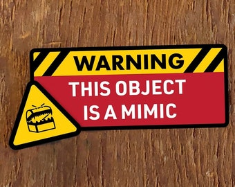 This Object Is A Mimic, D&D Warning Sticker, RPGs, Dungeons and Dragons Sticker