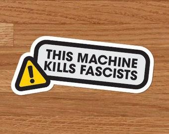 This Machine Kills Fascists, Sticker, Woody Guthrie Quote
