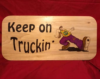 Keep On Truckin Wood Burned and Painted Sign