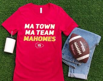 Ma Town, Ma Team, Mahomes T-Shirt - Chiefs Shirt - Kansas City Chiefs Shirt - KC Shirt - Soft Shirt - Mahomes Shirt
