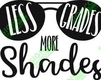 Less Grades More Shades | Cut File | Print File | ai | eps | svg | jpg | png | pdf |