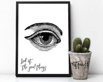 Look at the good things - Inspirational quote, inspiring quotes about life, artsy, Large Wall Art, Trendy, Posters, framed