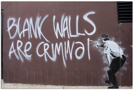Banksy Street Graffiti Blank Walls Are Criminal HD Vinyl Wall Art Decal Poster
