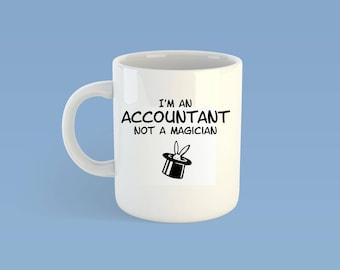 Accountant - Not a Magician Mug    Funny Coffee Mug -  Gift for Him/Her - Birthday Gift - Occupational Mug