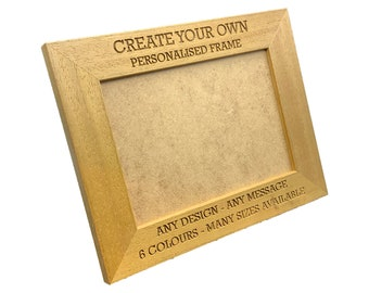 Personalised Photo Frame - Create Your own personalisation - 6 colours available and 12 sizes