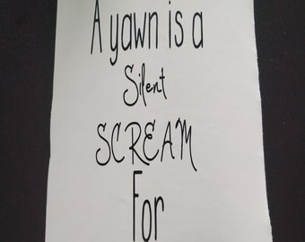 A yawn is a silent scream for coffee   Wall decal   Humor   Kitchen fun