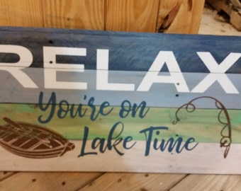 RELAX You're on Lake Time Pallet Sign