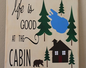 Life is Good at the Cabin, cabin decor, cabin sign, rustic decor, rustic sign for cabin