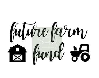 Future Farm Fund Cut File for Savings Bank | Custom Farm Savings Fund Vinyl Decal Sticker SVG PNG JPG  for Money Bank | Future Farmer