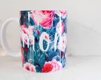 Floral Mug | Custom Text on a Mug | Plant Lover Gift | Rose Mug | Birthday Gift | Gifts for Her | Gifts for Mom
