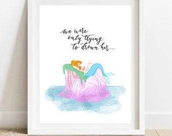 Mermaid wall print, We were only trying to drown her wall print, Peter pan mermaids art