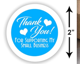 "Thank Your For Supporting My Small Business 2"" Stickers - Multiple Colors Available - 20 Stickers Per Sheet - Glossy"