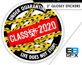 "Class of 2020 Graduation - Under Quarantine Life Does Not Stop - 2"" Sticker Sheets"