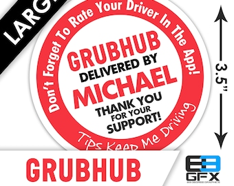 "LARGE Personalized! Grubhub 3.5"" [ Tips Keep Me Driving ] Delivery Bag Stickers - 6 Stickers Per Sheet- Food Delivery"