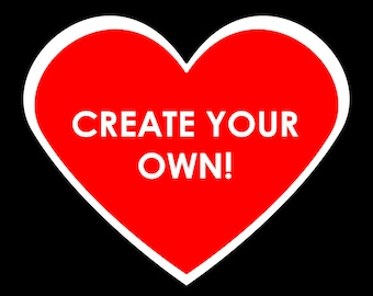 "Create Your Own Heart 2.25"" Wide Stickers - Personalized It And Use Your Own Logo or Artwork!!"
