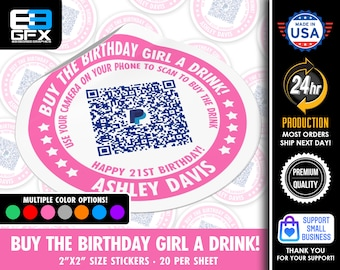 """Personalized! Buy The Birthday Girl A Drink - 21st Birthday - 2""""x2"""" """"DIRECT TIP"""" QR Code Stickers - 20 Stickers Per Sheet"""