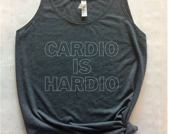 cardio is hardio tank top, workout tank, cardio tank top, graphic tee, running tank, barre tank, yoga tank, gym tank, funny workout shirt