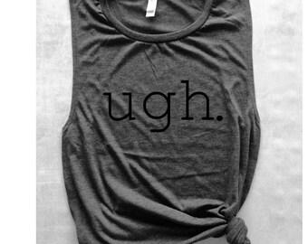 ugh gray workout tank, funny workout shirt, gym shirt, fitness tank, weight lifting shirt, spin shirt, running tank, graphic tee, muscle tee