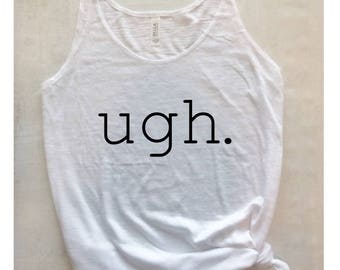 funny workout shirt, ugh workout tank, weight lifting tank, gym tank, gym shirt, graphic tank top, funny shirt, anti workout tank, barre tee