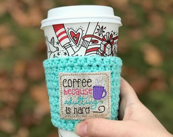 Cotton Cup Cozy//Coffee Cup Cozy//Tumbler Cover//Hot Cup Sleeve//Iced Coffee Sleeve//Adulting is Hard