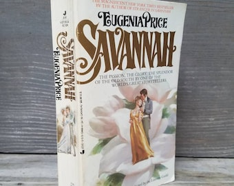 Savannah, by Euginia Price/1990/paperback/novel/Georgia/South/Southern/literature/southern novel/writers/savannah/1800s/war/old south/coast