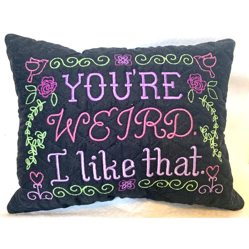 You're Weird. I Like That  Decorative Pillow image 0