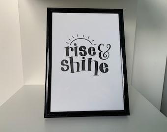 Rise and Shine Print | Motivation, Morning, Inspiration, Home, Room Decor, Gift, Black White, Wall Art, Bedroom, Kitchen, Bathroom, UK
