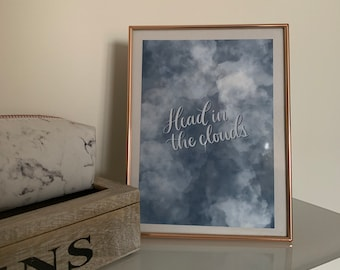 Head In The Clouds Print | Motivation, Inspirational Quote, Home, Decor, Gift, For Framing, Wall Art, Bathroom, Kitchen, Bedroom, Office, UK
