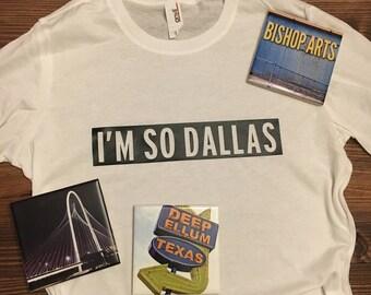 I'm So Dallas - Shirt