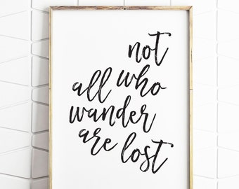 not all who wander are lost, instant download, black and white, traveller decor, travel printable, travel quote art, travel decor