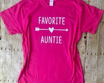 Favorite Auntie - Aunt Shirt - Best Aunt Ever - Aunt Life - Gift for Aunt - Cute Aunt Shirt