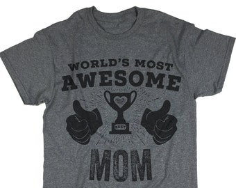 World's most Awesome Mom Tee. Best Mom Ever. Gift For Mom. Mothers Day Gift. Wife Gift.