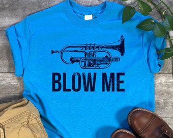 a505cbff Blow Me T-shirt. Funny T-shirt. Music Player Tee. Funny Saying Tee.