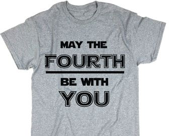 May The Fourth Be With You Shirt. Funny Independence Day Shirt.