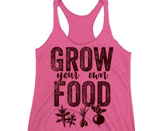 Grow Your Own Food Tank Top. Vegetarian Tank Top. Funny Tank. Shirt. Racerback. Vegetarian Food Tank Top. Funny Gift. Woman's tank top. Tee.
